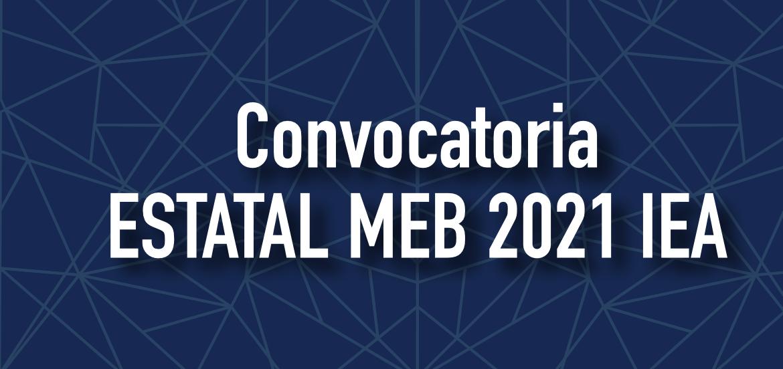 Convocatoria Estatal MEB 2021 IEA
